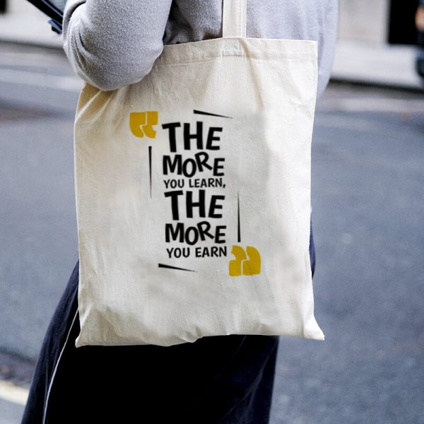 The More You Learn, The More Your Earn Canvas Tote-bag Freesize, Custom our iTee template and make it yours. Model View