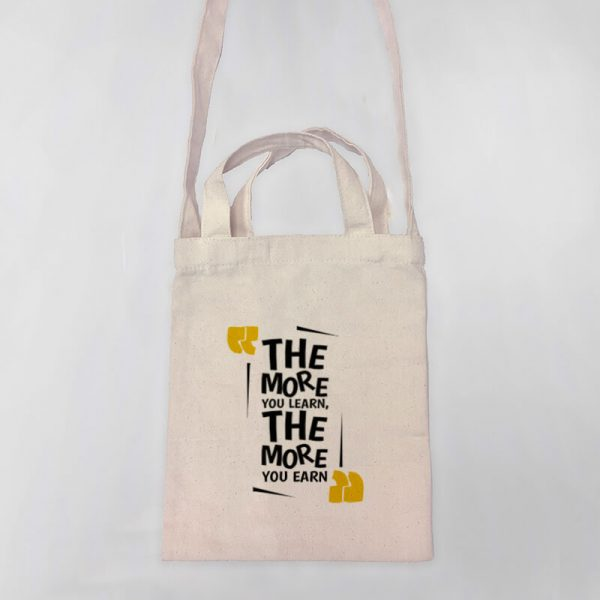 The More You Learn, The More Your Earn Mini Canvas Tote-bag, Custom our iTee template and make it yours. Product View